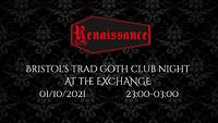 Renaissance - Bristol's Trad Goth Club Night  in Bristol