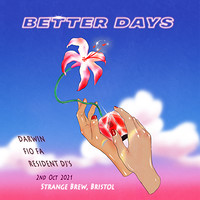 Better Days with Darwin, Fio Fa and Resident DJ's in Bristol