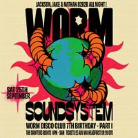 Worm Soundsystem (WDC 7th B'day Pt 1!) in Bristol