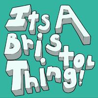 It's A Bristol Thing  in Bristol