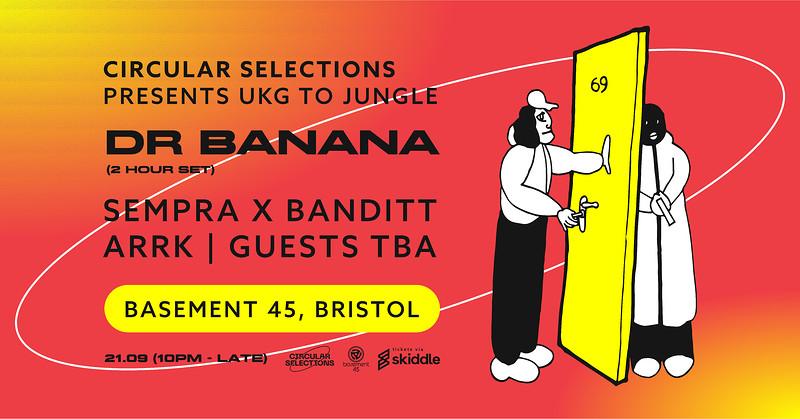 Circular Selections Pres - Dr Banana in Bristol 2021