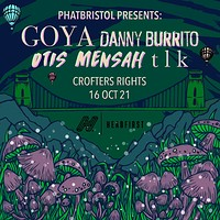 Goya + Otis Mensah + tlk + Danny Burrito in Bristol