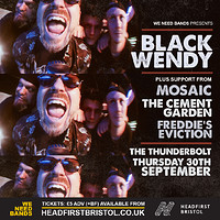 WE NEED BANDS   Black Wendy + Support in Bristol