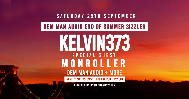 Dem Man Audio End Of Summer Sizzler  at The Fox, 11 Victoria Road, BS2 0UT
