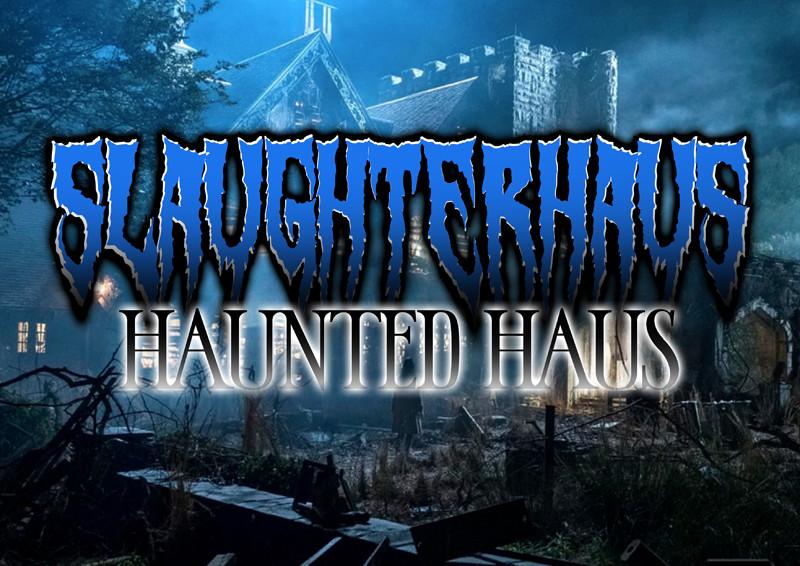 Slaughterhaus: Haunted Haus at Strange Brew