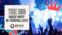 The Big House Party w/ General Levy & AC13 in Bristol