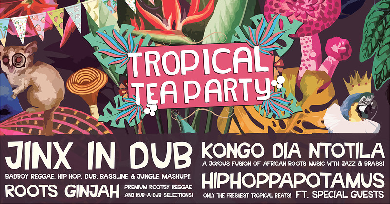 Tropical Tea Party Ft. Jinx In Dub, Hippo & more.. at Jam Jar