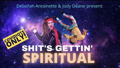 Shits Gettin' Spiritual [COVIDIOTS ONLY]:LIVE SHOW at A Work-in-progress Online in Bristol
