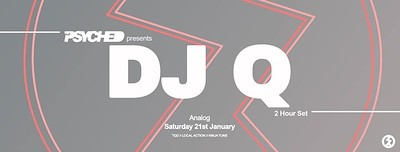 Psyched Presents DJ Q at Analog in Bristol