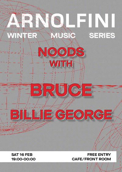 Arnolfini Music: Noods w/ BRUCE & Billie George at Arnolfini in Bristol