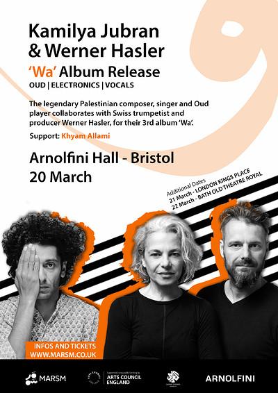 Kamilya Jubran & Werner Hasler (Wa Album Release)  at Arnolfini  in Bristol