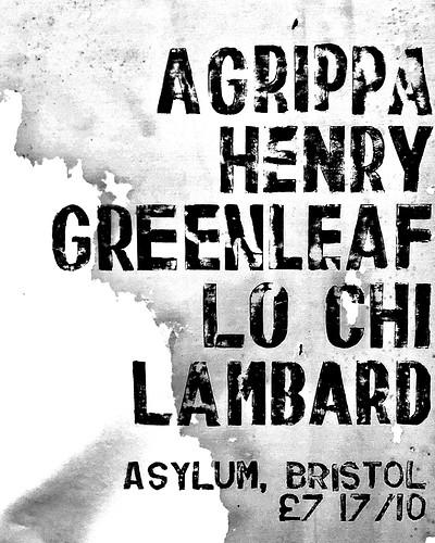 AGRIPPA / HENRY GREENLEAF / LO CHI / LAMBARD  at Asylum Nightclub, Bristol in Bristol