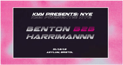 KYY PRESENTS: NYE BENTONB2BHARRIMANNN at Asylum  in Bristol