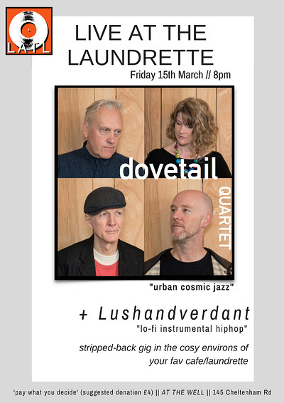 Dovetail Quartet + Lushandverdant at At The Well in Bristol