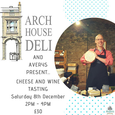 Arch House Deli Cheese and Wine Tasting at Averys Wine Cellars in Bristol
