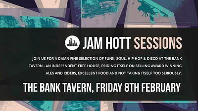 Jam Hott Sessions at The Bank Tavern at Bank Tavern in Bristol
