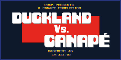 DUCKLAND Vs. CANAPÉ at Basement 45 in Bristol