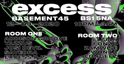 Excess Presents: Addison Groove + Yazzus at Basement 45 in Bristol