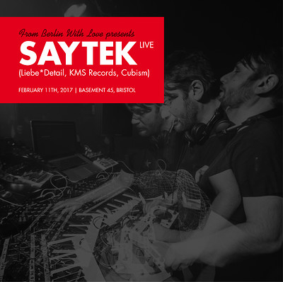 From Berlin with Love presents Saytek Live at Basement 45 in Bristol