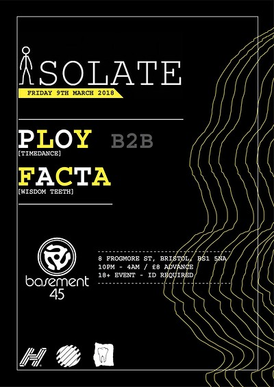 Isolate presents: Ploy B2B Facta at Basement 45 in Bristol