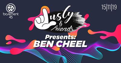 Lusty & Friends Presents: Ben Cheel at Basement 45 in Bristol