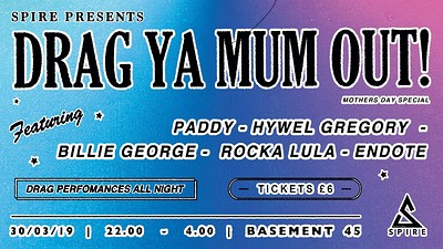SPIRE Presents: Drag Ya Mum Out! at Basement 45 in Bristol