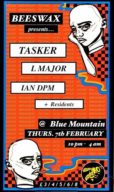 Beeswax presents: Tasker, L Major, Ian DPM at Blue Mountain in Bristol