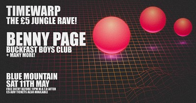 Benny Page £5 Jungle Rave: This Satuday! at Blue Mountain in Bristol