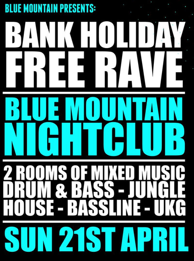 Blue Mountain Presents: The Bank Holiday Free Rave at Blue Mountain in Bristol