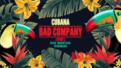 Cubana Presents: Bad Company at Blue Mountain in Bristol