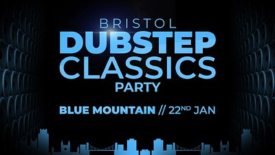 Dubstep Classics Party Bristol at Blue Mountain in Bristol