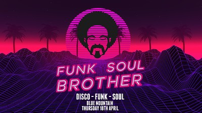 Funk Soul Brother: Bristol - £3 Bank Holiday Disco at Blue Mountain in Bristol