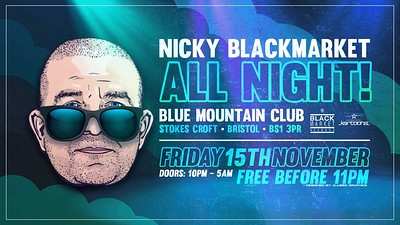 Nicky Blackmarket All Night Bristol at Blue Mountain in Bristol
