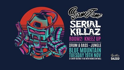 SlamJam 076: Serial Killaz [Jungle Special] at Blue Mountain in Bristol