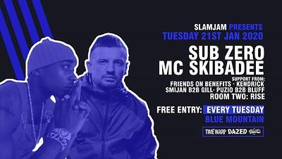 SlamJam 083: Sub Zero & Mc Skibadee - Free Entry! at Blue Mountain in Bristol