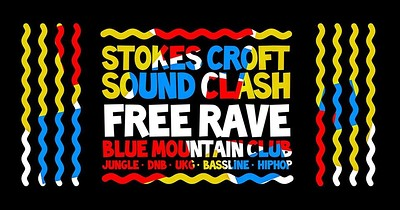 Stokes Croft Sound Clash! Free Rave at Blue Mountain in Bristol
