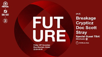Subsist x Alternate Presents: Future at Blue Mountain in Bristol