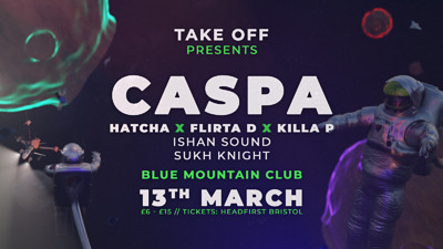 Take Off Present: Caspa, Hatcha, Flirta D, Killa P at Blue Mountain in Bristol