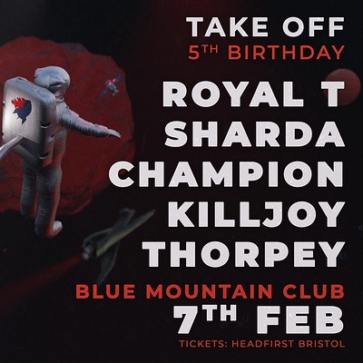 Take Off Present: Royal T, Sharda, Champion&More at Blue Mountain in Bristol