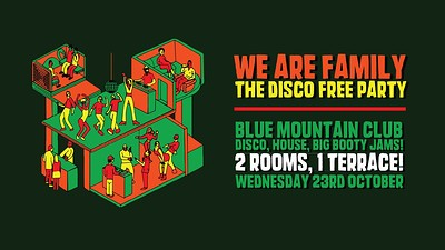 We Are Family: Bristol Disco Free Party! at Blue Mountain in Bristol