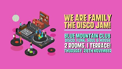 We Are Family: The Disco Jam! [Bristol] at Blue Mountain in Bristol