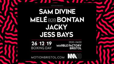Boxing Day: Sam Divine, Bontan b2b Mele, Jacky + at Boxing Day: Sam Divine, Bontan b2b Mele, Jacky, Jess Bays & More  in Bristol