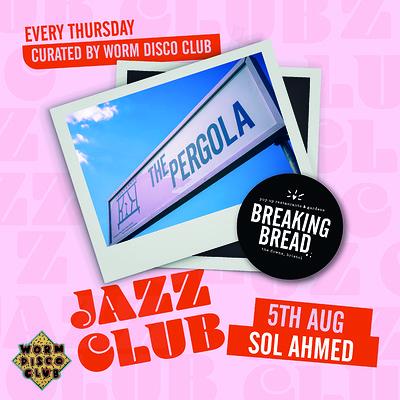 Breaking Bread Jazz Club: Sol Ahmed at Breaking Bread in Bristol