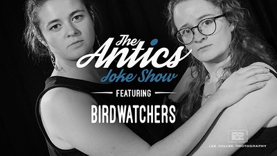The Antics Joke Show Ft. Birdwatchers! at Bristol Improv Theatre in Bristol