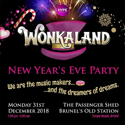 New Years Eve  in Wonkyland at Brunel's Passenger Shed, Bristol in Bristol