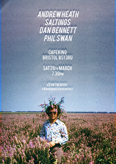 Andrew Heath / SALTINGS / Dan Bennett / Phil Swan at Cafe Kino in Bristol