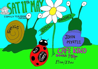 Dog Daisies / John Myrtle / Snails at Cafe Kino in Bristol