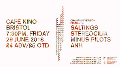 Minus Pilots / SALTINGS / Stereocilia / ANH at Cafe Kino in Bristol