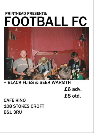 Printhead: Football FC + Black Flies & Seek Warmth at Cafe Kino in Bristol
