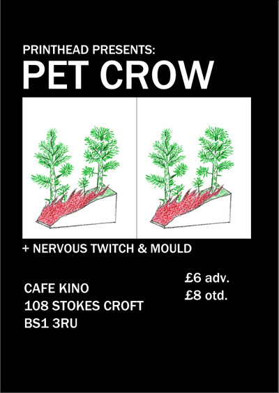 Printhead: Pet Crow + Nervous Twitch + Mould at Cafe Kino in Bristol
